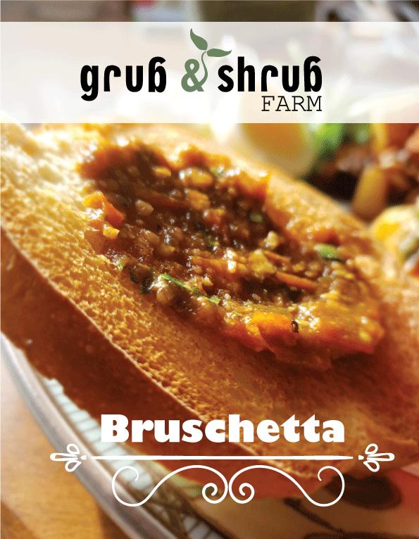 Grub & Shrug Farms new product a tomato based Bruschetta